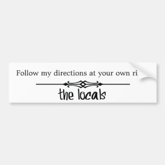 Follow my directions at your own risk bumper sticker