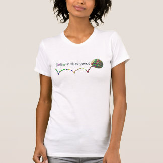 Follow that yarn! t-shirt