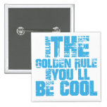 Follow the Golden Rule and You'll Be Cool 2 Inch Square Button