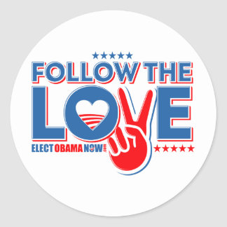 Follow The Love - Elect Obama Now Classic Round Sticker