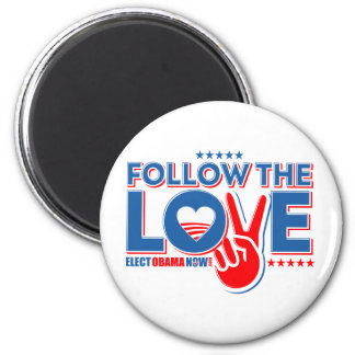Follow The Love - Elect Obama Now Magnet