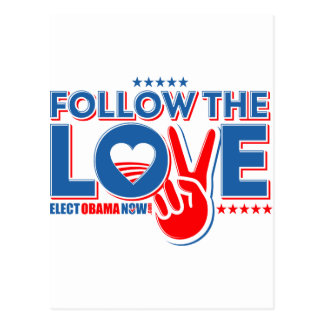 Follow The Love - Elect Obama Now Postcard