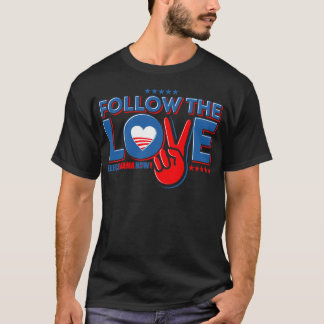 Follow The Love - Elect Obama Now T-Shirt