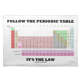 Follow The Periodic Table It's The Law (Chemistry) Cloth Placemat