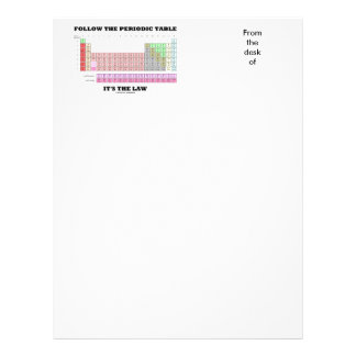 Follow The Periodic Table It's The Law (Chemistry) Letterhead