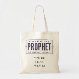 Follow the Prophet. tote (CUSTOMIZE)