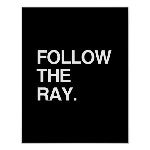 FOLLOW THE RAY PRINT