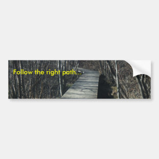 Follow the right path... church bumper sticker
