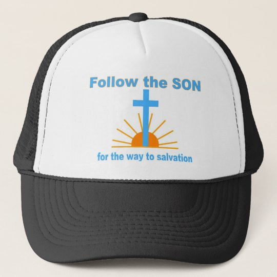 Follow the son for salvation trucker hat