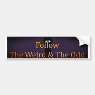 Follow The Weird & The Odd Bumpersticker Bumper Sticker