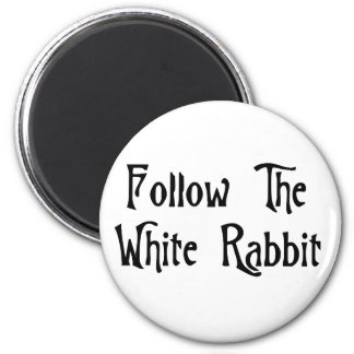 Follow The White Rabbit 2 Inch Round Magnet
