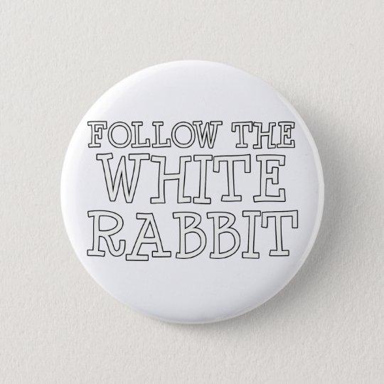 Follow The White Rabbit Pinback Button
