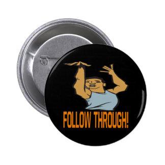 Follow Through Button