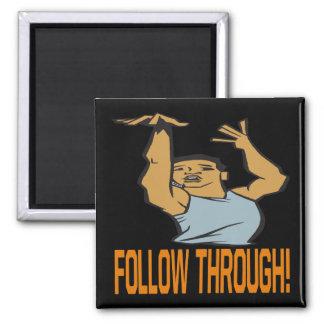 Follow Through Magnet