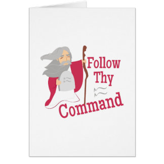 Follow Thy Command Greeting Card