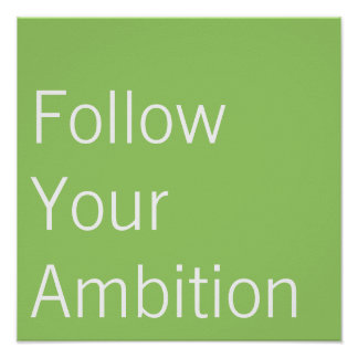 Follow Your Ambition Poster