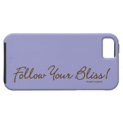 Follow Your Bliss! iPhone 5 Covers