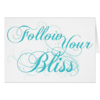 Follow your bliss notecard