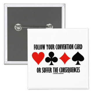 Follow Your Convention Card Or Suffer Consequences 2 Inch Square Button