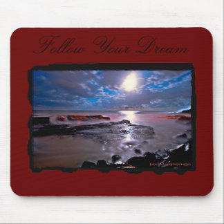 Follow your Dream Mouse Pad