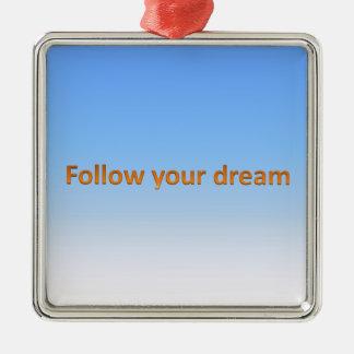 follow your dream square metal christmas ornament