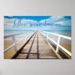 Follow Your Dreams Beach Print