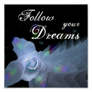 Follow Your Dreams Blue Butterfly Rose Poster