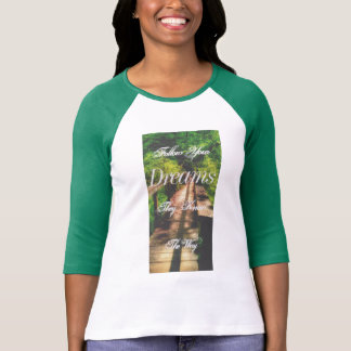 'Follow Your Dreams' Bridge Inspirational T-shirt