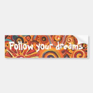 Follow your dreams bumper skicker bumper sticker
