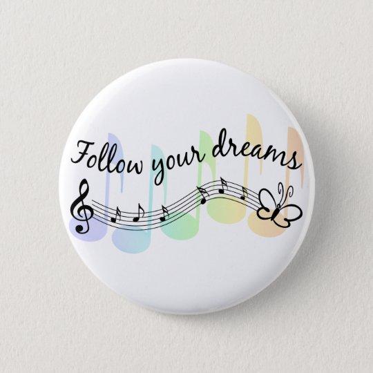 Follow Your Dreams Button