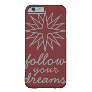 Follow your dreams - Compass Barely There iPhone 6 Case