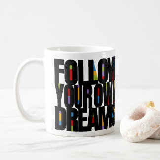 Follow Your Dreams Follow Your Passion Customize! Coffee Mug