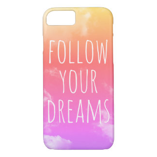 Follow Your Dreams Inspiring Quote iPhone 7 Case