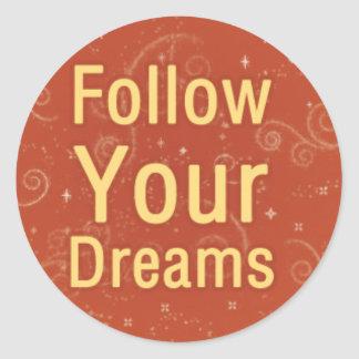 Follow Your Dreams on Orange Swirls Classic Round Sticker