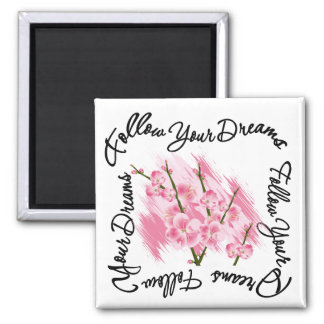 Follow Your Dreams Pink Flowers 2 Inch Square Magnet