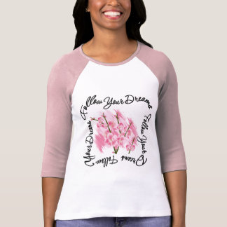 Follow Your Dreams Pink Flowers Tee Shirts