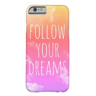 Follow Your Dreams Pink & Orange iPhone 6 Case
