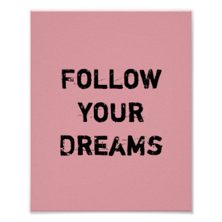 Follow your Dreams. Poster