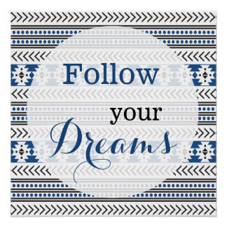 Follow Your Dreams Quote Aztec Pattern Background Poster
