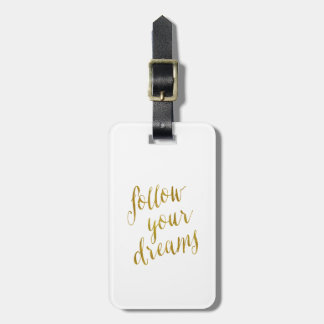 Follow Your Dreams Quote Faux Gold Foil Metallic Luggage Tags