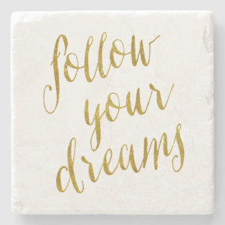 Follow Your Dreams Quote Faux Gold Foil Metallic Stone Coaster