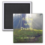 Follow Your Dreams Quote Magnet