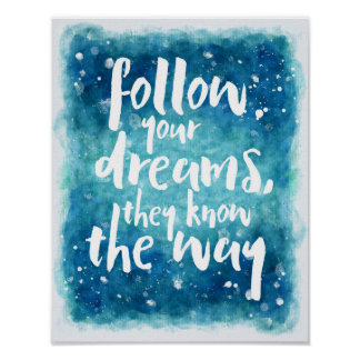Follow Your Dreams Quote Poster