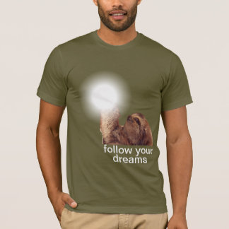 Follow your dreams - sloth T-Shirt