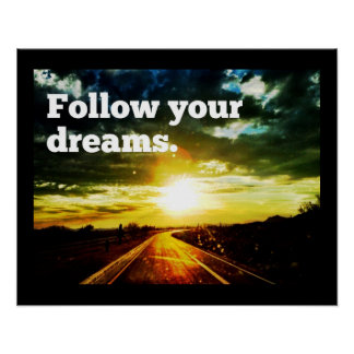 Follow Your Dreams Sunset Road Motivational Poster