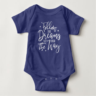 Follow Your Dreams. They Know The Way. Baby Bodysuit