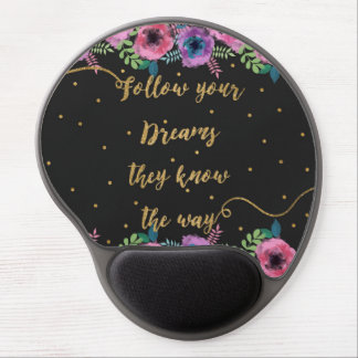 """Follow your dreams they know the way"" quote Gel Mouse Pad"