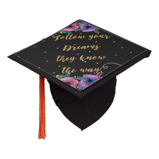 """Follow your dreams they know the way"" quote Graduation Cap Topper"