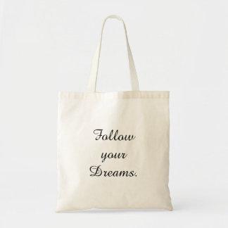 """Follow your Dreams."" Tote Bag"