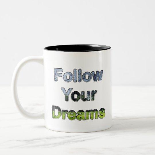 Follow Your Dreams Two-Tone Coffee Mug